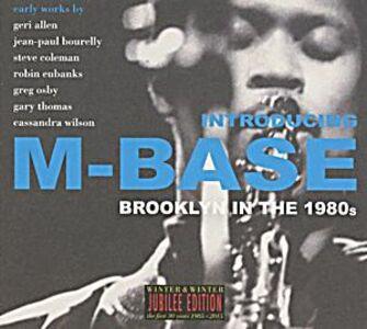 Foto Cover di Introducing M-Base. Brooklin in the 1980s, CD di  prodotto da Winter & Winter 0