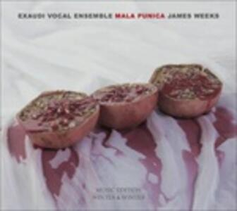 Mala Punica - CD Audio di Exaudi Vocal Ensemble,James Weeks