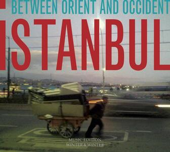 Istanbul. Between Orient and Occident - CD Audio di Muammer Ketencoglu,Serkan Mesut Halili