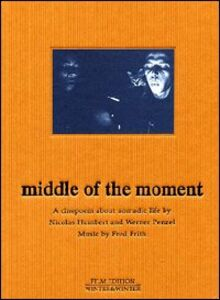 Film Middle of the Moment. A cinepoem about nomadic life by Nicolas Humbert and Werne Nicolas Humbert , Werner Penzel