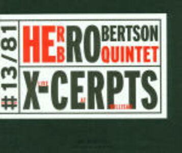 CD X-cerpts Live at Willisau di Herb Robertson (Quintet)