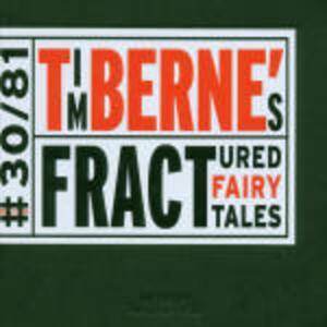 Tim Berne's Fractured Fairly Tales - CD Audio di Tim Berne
