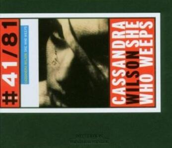 She Who Weeps - CD Audio di Cassandra Wilson