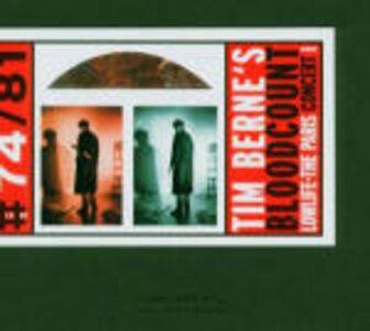 CD Lowlife. The Paris Concert Tim Berne , Bloodcount