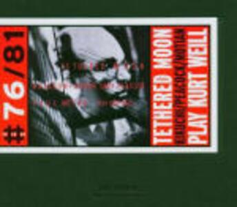 Play Kurt Weill - CD Audio di Tethered Moon
