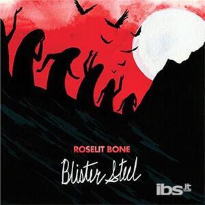 Blister Steel - Vinile LP di Roselit Bone
