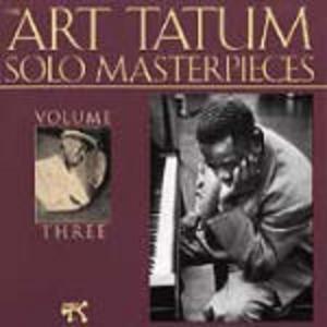 CD Art Tatum Solo Masterpieces vol.3 di Art Tatum