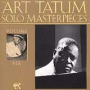 CD Art Tatum Solo Masterpieces vol.6 di Art Tatum