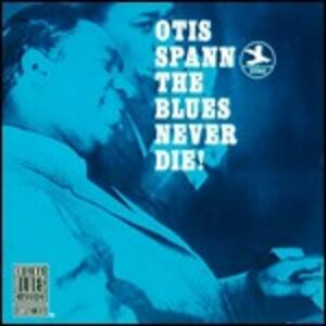 CD Blues Never Die! di Otis Spann