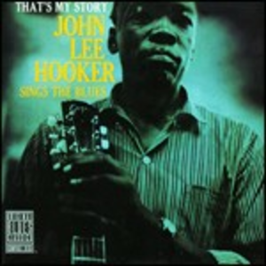 CD That's My Story di John Lee Hooker