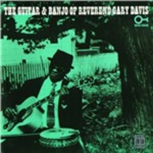 CD The Guitar and Banjo of Reverend Gary Davis di Reverend Gary Davis