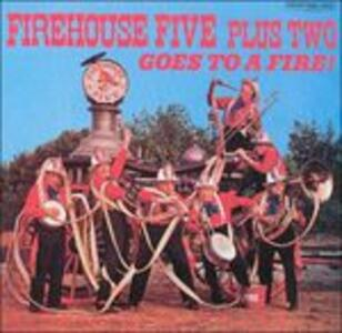Goes to a Fire - CD Audio di Firehouse Five Plus Two