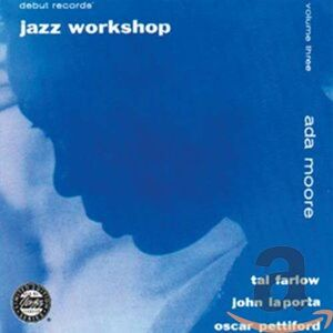 Foto Cover di Jazz Workshop vol.3, CD di Ada Moore, prodotto da Concord