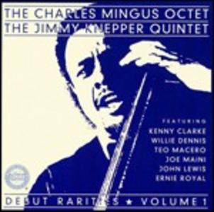 CD Debut Rarities vol.1 Charles Mingus (Octet) , Jimmy Knepper (Quintet)