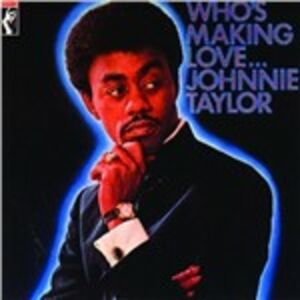 Foto Cover di Who's Making Love..., CD di Johnnie Taylor, prodotto da Stax