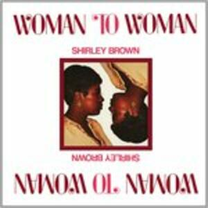 Woman to Woman - Vinile LP di Shirley Brown