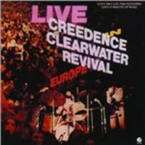 Live in Europe - CD Audio di Creedence Clearwater Revival