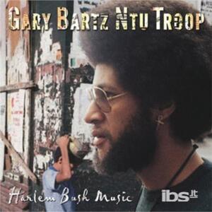 Harlem Bush Music - CD Audio di Gary Bartz