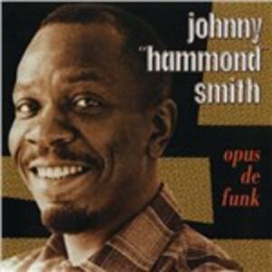 Opus De Funk - CD Audio di Johnny Hammond Smith