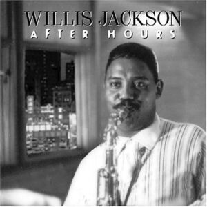 CD After Hours di Willis Jackson