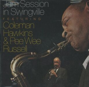 CD Jam Session in Swingville Coleman Hawkins , Pee Wee Russell