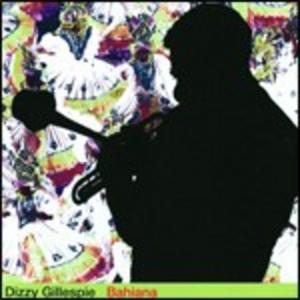 CD Bahiana di Dizzy Gillespie