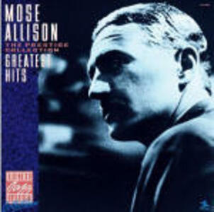Mose Allison. Greatest Hits - CD Audio di Mose Allison