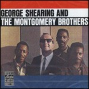 CD George Shearing and the Montgomery Brothers George Shearing , Montgomery Brothers