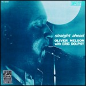 CD Straight Ahead di Oliver Nelson