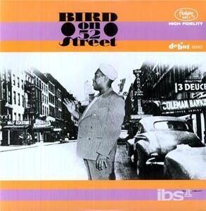 Bird on 52nd Street - Vinile LP di Charlie Parker