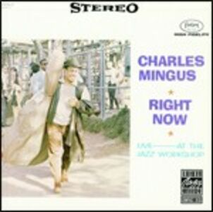 Foto Cover di Right Now: Live at the Jazz Workshop, CD di Charles Mingus, prodotto da Concord