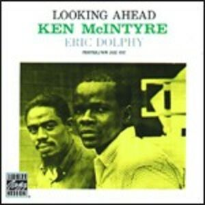 CD Looking Ahead Eric Dolphy , Ken McIntyre