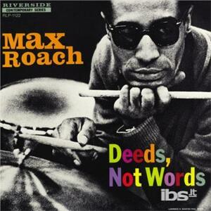 Deeds, Not Words - Vinile LP di Max Roach