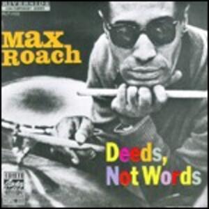 Deeds, Not Words - CD Audio di Max Roach