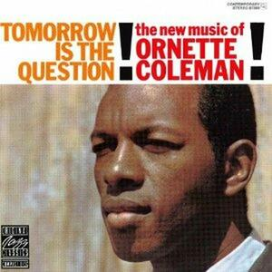 Tomorrow is the Question - CD Audio di Ornette Coleman