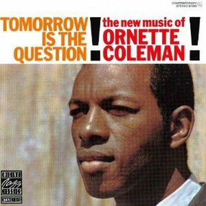 CD Tomorrow is the Question di Ornette Coleman