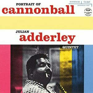 Foto Cover di Portrait of Cannonball, CD di Julian Cannonball Adderley, prodotto da Concord