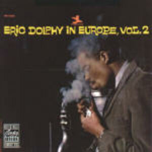 CD Eric Dolphy in Europe vol.2 di Eric Dolphy