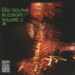 Eric Dolphy in Europe vol.3 - CD Audio di Eric Dolphy