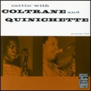 Cattin' with Coltrane & Quinichette - CD Audio di John Coltrane,Paul Quinichette