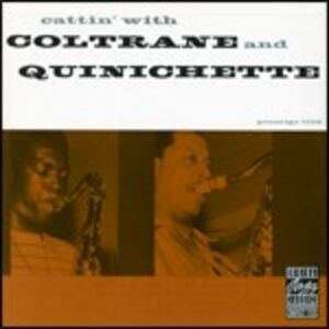 CD Cattin' with Coltrane & Quinichette John Coltrane , Paul Quinichette