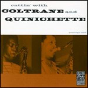 CD Cattin' with Coltrane & Quinichette John Coltrane , Paul Quinichette