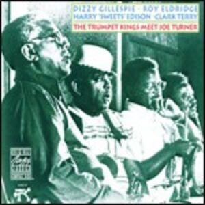 CD The Trumpet Kings Meet Joe Turner Dizzy Gillespie , Big Joe Turner