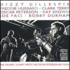 CD The Trumpet Summit Meets the Oscar Peterson Big 4 Oscar Peterson , Dizzy Gillespie , Freddie Hubbard , Joe Pass , Ray Brown , Clark Terry , Bobby Durham