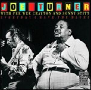 CD Everyday I Have the Blues di Big Joe Turner