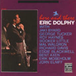 Here & There - CD Audio di Eric Dolphy