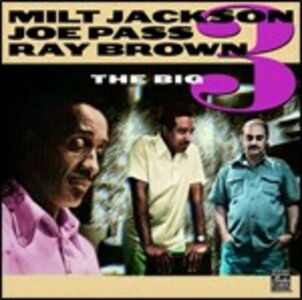 CD The Big 3 Milt Jackson , Joe Pass , Ray Brown