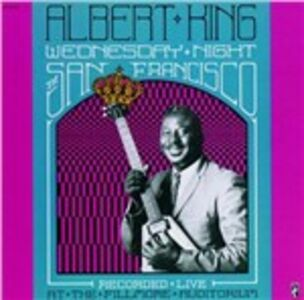 CD Wednesday Night in San Francisco di Albert King