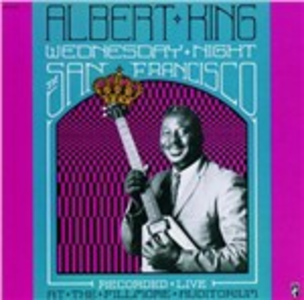CD Wednesday Night in San Francisco di Albert King