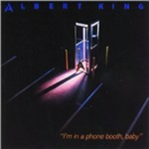 CD I'm in a Phone Booth, Baby di Albert King